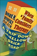 When A Family Considers Therapy: A Trip Down the Yellow Brick Road