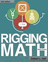 Rigging Math Made Simple, Third Edition by Delbert L. Hall(2014-11-25)