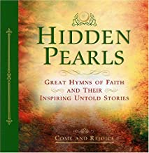 Hidden Pearls: Experience and Enjoy the Presence of God through Inspiring Devotions, Hymns, and the Compelling Stories of their Writers