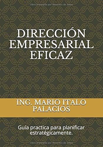 DIRECCIÓN EMPRESARIAL EFICAZ: Libro Motivador para el Liderazgo Empresarial