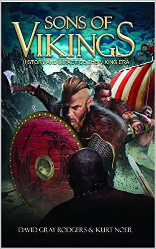 Sons of Vikings: A Legendary History of the Viking Age (English Edition) eBook: Gray Rodgers, David, Noer, Kurt: Amazon.es: Tienda Kindle