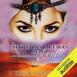 Entre las arenas del tiempo [In the Sands of Time]                   By:                                                                                                                                 Kristel Ralston                               Narrated by:                                                                                                                                 Pilar Montero                      Length: 8 hrs and 41 mins     8 ratings     Overall 5.0