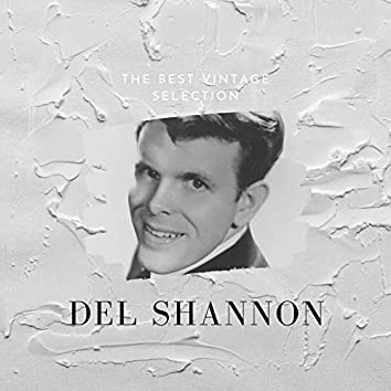 The Best Vintage Selection - Del Shannon
