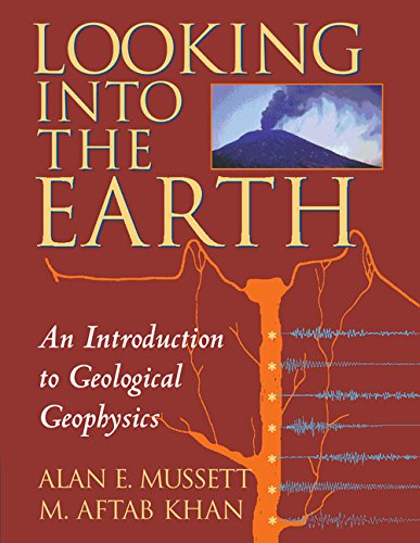 Looking into the Earth (An Introduction to Geological Geophysics)