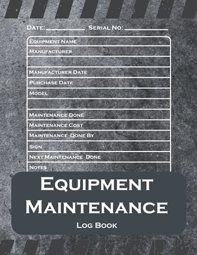 Compare Textbook Prices for Equipment Maintenance Log Book: Repairs And Maintenance Record Book for Home, House, Construction, Vehicle and Other Office Equipment   Maintenance Log Books  ISBN 9798483240884 by Goodwin, Cole