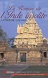Le roman de l'Inde insolite