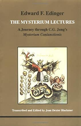 [The Mysterium Lectures: A Journey Through C.G.Jungs Mysterium Coniunctionis (Studies in Jungian Psychology by Jungian Analysts)] [By: Edinger, Edward F.] [January, 1995]
