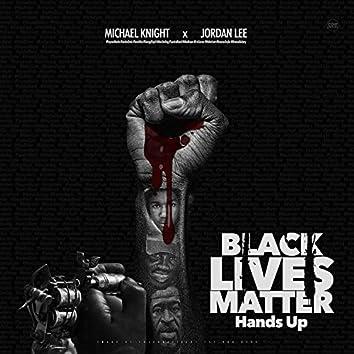 Black lives matter Hands Up