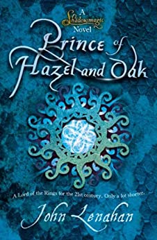 Prince of Hazel and Oak (Shadowmagic Book 2) by [John Lenahan]
