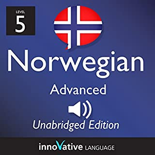 Learn Norwegian - Level 5 Advanced Norwegian, Volume 1: Lessons 1-25                   By:                                                                                                                                 InnovativeLanguage.com                               Narrated by:                                                                                                                                 Innovative Language Learning                      Length: 4 hrs and 54 mins     1 rating     Overall 5.0