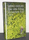 Der alte König in seinem Exil von Geiger. Arno (2011) Gebundene Ausgabe