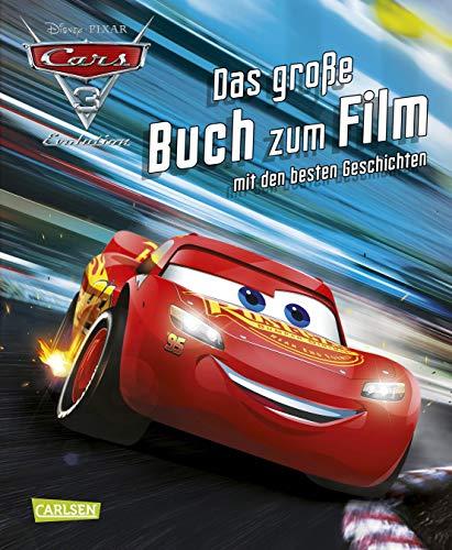 Disney Cars 3 Das große Buch zum Film mit den besten Geschichten: Vorlesebuch
