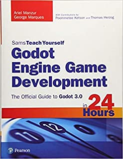 [0134835093] [9780134835099] Godot Engine Game Development in 24 Hours, Sams Teach Yourself: The Official Guide to Godot 3...