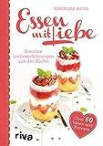Essen mit Liebe: Kreative Liebeserklärungen aus der Küche