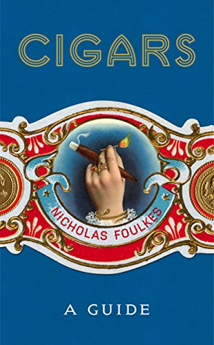 Compare Textbook Prices for Cigars: A Guide  ISBN 9781848094871 by Foulkes, Nicholas