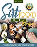 Sirtfood Diet Recipes: 130+ Healthy Recipes Easy to Follow. A Quick Start Guide to Promote Weight Loss, Detox, and Antiaging Effect (Diet Guide Book 3)