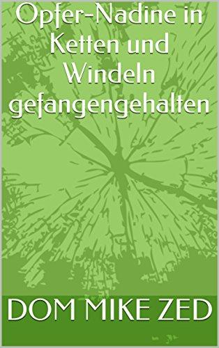 Opfer-Nadine in Ketten und Windeln gefangengehalten