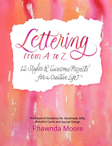 Lettering From A to Z: 12 Styles & Awesome Projects for a Creative Life (Calligraphy, Printmaking, Hand Lettering) (English Edition)