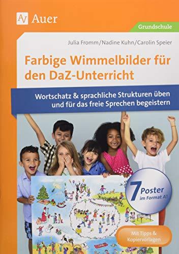 Farbige Wimmelbilder für den DaZ-Unterricht: Mit 7 Postern Wortschatz & sprachliche Strukturen üben und für das freie Sprechen begeistern (1. bis 4. Klasse)