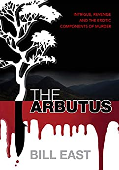 The Arbutus by [Bill East]