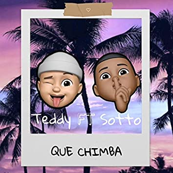 Que Chimba (feat. Sotto)