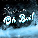 Oh Boi (feat. Bissy Wolf & LNNY) [Explicit]