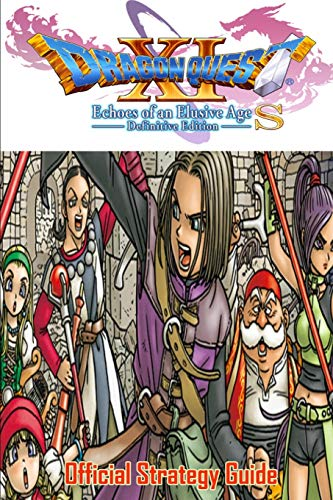Dragon Quest XI S: Echoes of an Elusive Age – Definitive Edition: Official Strategy Guide