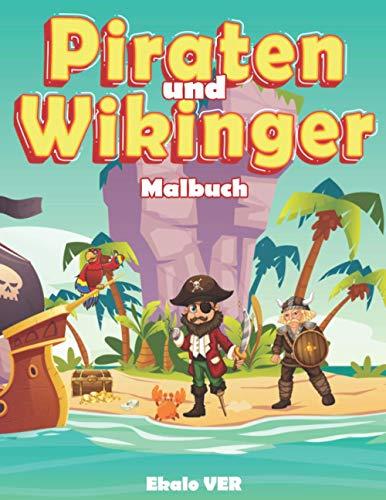 Piraten und Wikinger malbuch: Malbuch für Kinder ab 4 Jahren   Zeichnen im Zeichentrickfilmstil zum...
