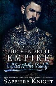 The Vendetti Empire: Capo dei capi – Ruthless Matteo Vendetti (The Vendetti Famiglia Book 1)