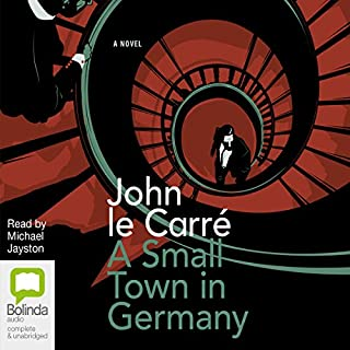 A Small Town in Germany                   By:                                                                                                                                 John le Carré                               Narrated by:                                                                                                                                 Michael Jayston                      Length: 13 hrs and 11 mins     356 ratings     Overall 4.1