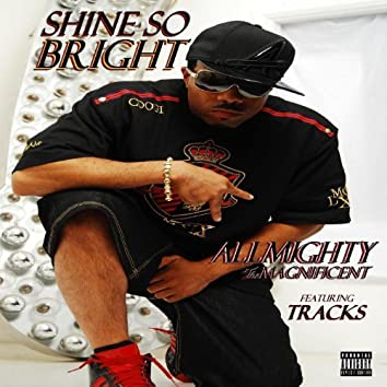 Shine So Bright (feat. Tracks) - Single