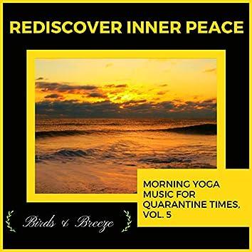 Rediscover Inner Peace - Morning Yoga Music For Quarantine Times, Vol. 5