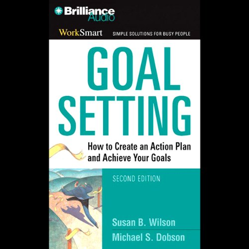 Goal Setting: How to Create an Action Plan and Achieve Your Goals cover art