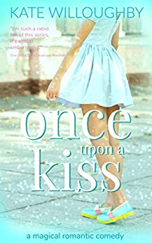 Once Upon A Kiss (Be Wished Book 3) by [Kate Willoughby]