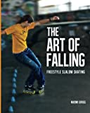 The Art of Falling: Freestyle Slalom Skating - Naomi Grigg
