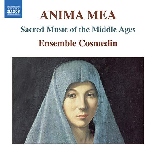 Anima mea - Sakrale Musik des Mittelalters