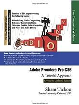 Adobe Premiere Pro CS6: A Tutorial Approach