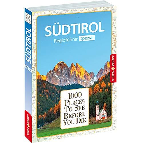 1000 Places-Regioführer Südtirol (1000 Places To See Before You Die): Regioführer spezial