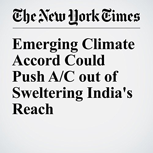 Emerging Climate Accord Could Push A/C out of Sweltering India's Reach audiobook cover art