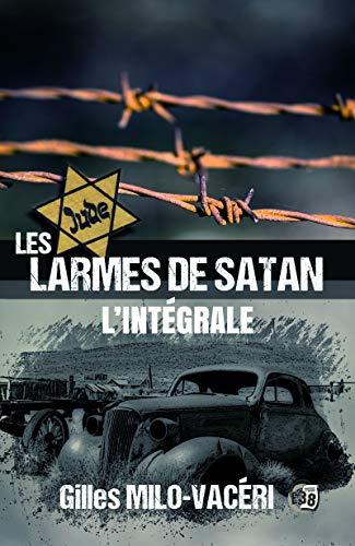 Les Larmes de Satan: L'Intégrale