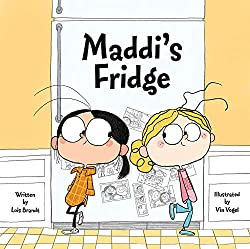 Maddi's Fridge by Lois Brandt, illustrated by Vin Vogel