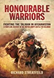 Honourable Warriors: Fighting the Taliban in Afghanistan - A Front-line Account of the British Army's Battle for Helmand
