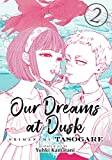 Our Dreams at Dusk: Shimanami Tasogare Vol. 2 (Our Dreams at Dusk: Shimanami Tasogare, 2)
