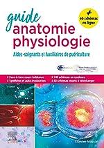 Guide anatomie et physiologie pour les AS et AP - Aides-soignants et Auxiliaires de puériculture - La référence de Michel Joubard