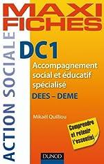 Maxi Fiches. DC1 Accompagnement social et éducatif spécialisé, DEES - DEME de Mikaël Quilliou