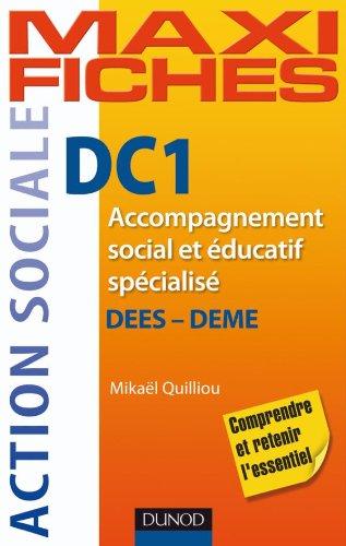 Maxi Fiches. DC1 Accompagnement social et éducatif spécialisé, DEES