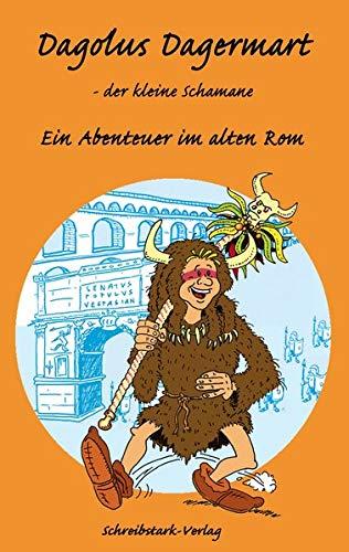 Dagolus Dagermart, der kleine Schamane - Ein Abenteuer im alten Rom