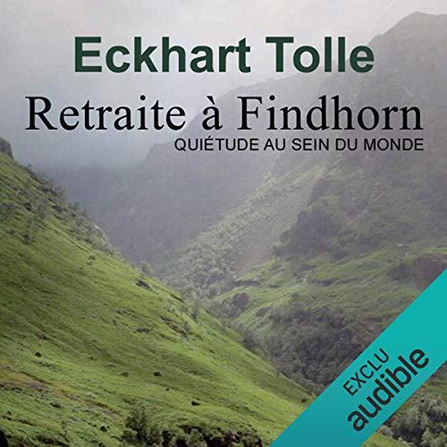 Retraite à Findhorn - Quiétude au sein de monde audiobook cover art