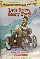Let's Drive, Henry Ford! (Before I Made History) 043967624X Book Cover