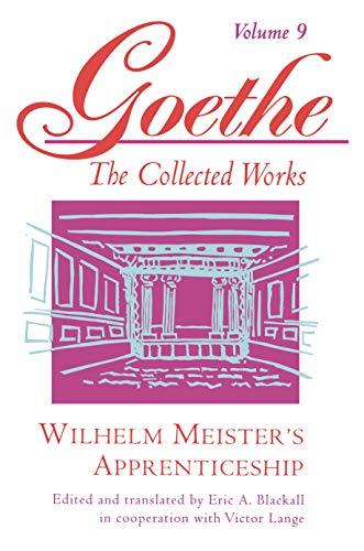 Goethe, Volume 9: Wilhelm Meister's Apprenticeship (Goethe : The Collected Works, Band 9)